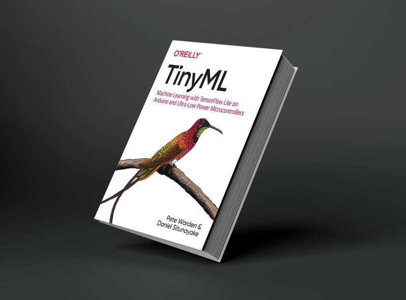 tinyML book written by Pete Warden and Daniel Situnayake of Google